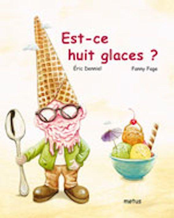 Est-ce huit glaces ? d'Eric Denniel et Fanny Fage