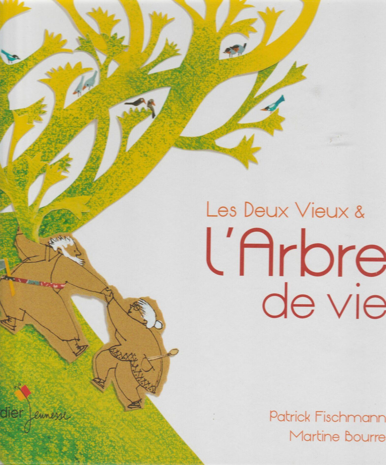 Les deux vieux et l'arbre de vie de Patrick Fischmann et Martine Bourre