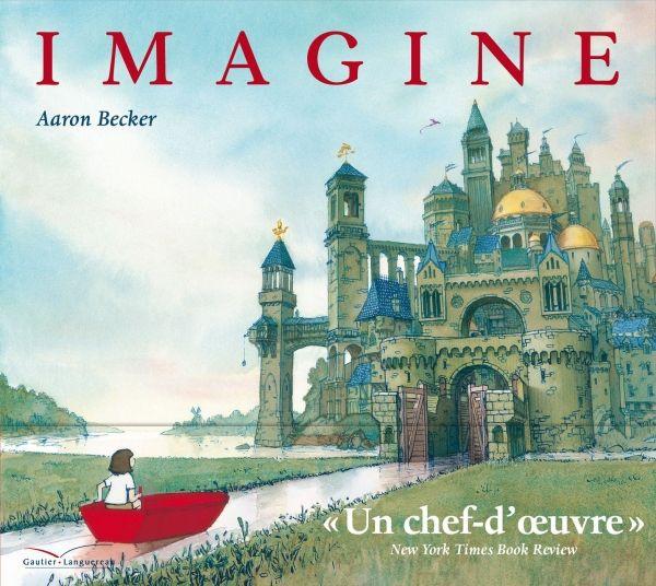 Coup de cœur pour IMAGINE d'Aaron Becker, par Térésa Monclus