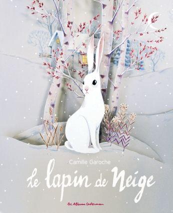 Une invitée, une lectrice:  Le Lapin de neige de Camille Garoche par Marie-Claire Degrave
