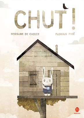 Coup de cœur pour Chut ! de Morgane de Cadié et Florian Pigé par Sylvie Van Praet